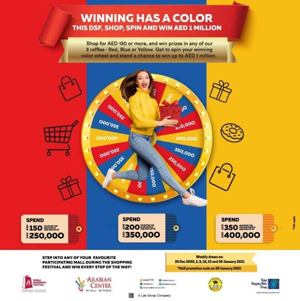 Winning Has A Color This DSF! Shop, Spin And Win Up To AED 1 Million. Worth Prizes! Great Deals, Offers And Discounts Galore @ Arabian Center. From 17th December 2020 To 30th January 2021.