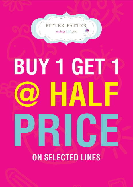 Pitter Patter - Buy 1 Get 1 @ Half Price on selected items.