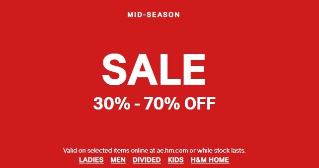 H&M Mid-Season Sale. 30% - 70% Off. Valid on selected items online at ae.hm.com or while stock lasts.