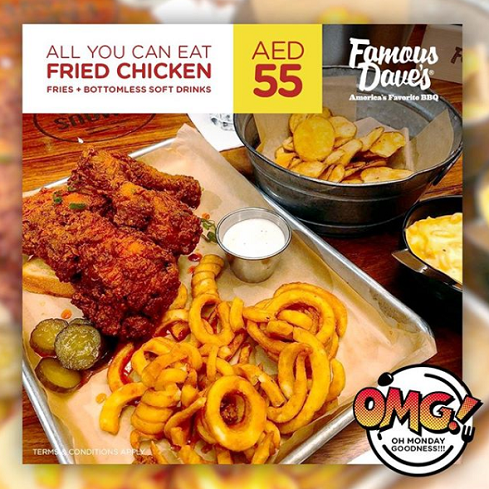 Famous Dave's Monday Offer -  It's Oh Monday Goodness! UNLIMITED FRIED CHICKEN OFFER for only AED 55 to dig in! T&C apply.
