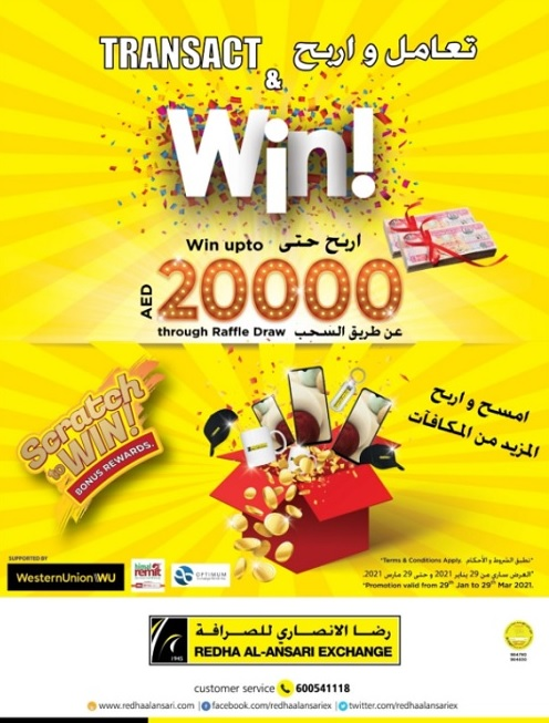 TRANSACT & WIN : Send or Receive Money through selected branches of Redha Al Ansari Exchange and get chances to win Cash Rewards, Gold Coins, Mobile Phones and other exciting gifts