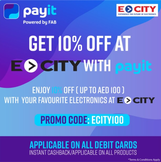 Get 10 % OFF at Ecity Store with payit. Exclusive offer for FAB customers.  Valid @ all Ecity Stores.  Use Promo Code: ECITY100