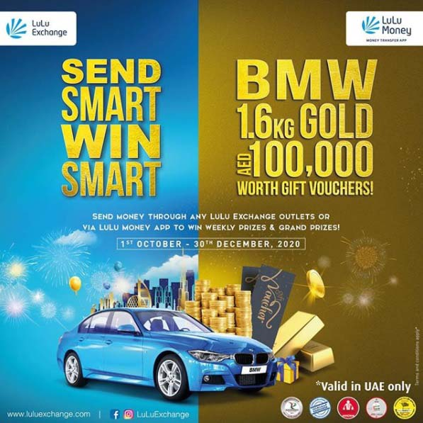 Send money from any LuLu Exchange outlets or via LuLu Money app to win 1 BMW car, 1.6kgs Gold & AED 100,000 worth gift vouchers.  You can win weekly prizes of Gold coins & gift vouchers! T&C apply.