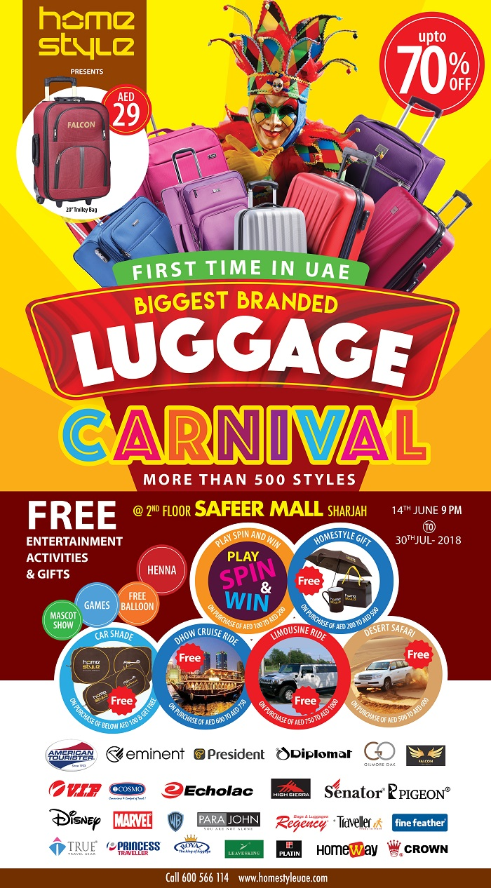Home Style - Luggage Carnival. Offer valid till 30th July. Venue : Safeer Mall Sharjah.