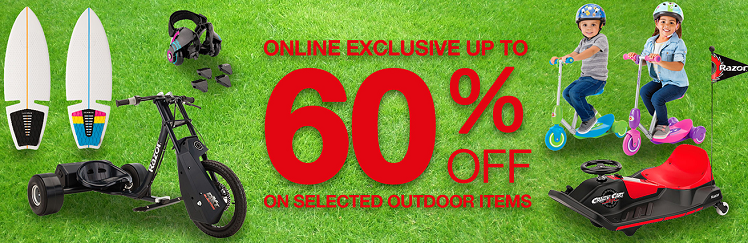 The Toy Store - Online Exclusive up to 60% off on selected outdoor items.