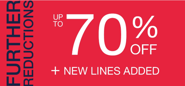 Further Reductions. Upto 70% Off + New Lines Added.