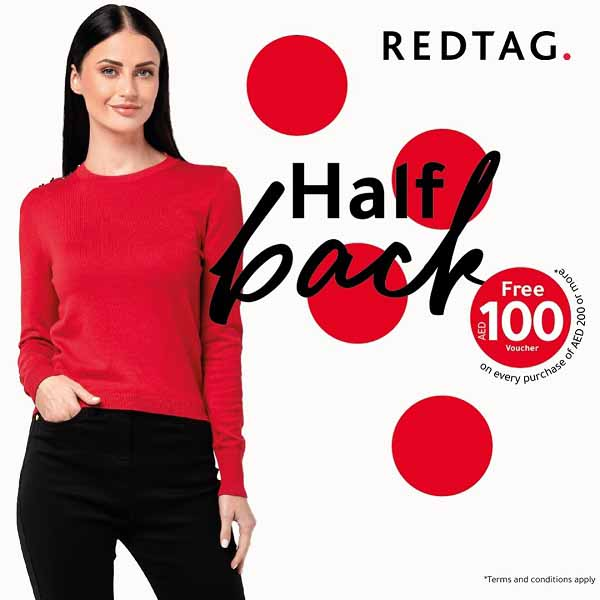 Half Back @ Redtag.  Free AED 100 Voucher on Every Purchase of AED 200 or More.