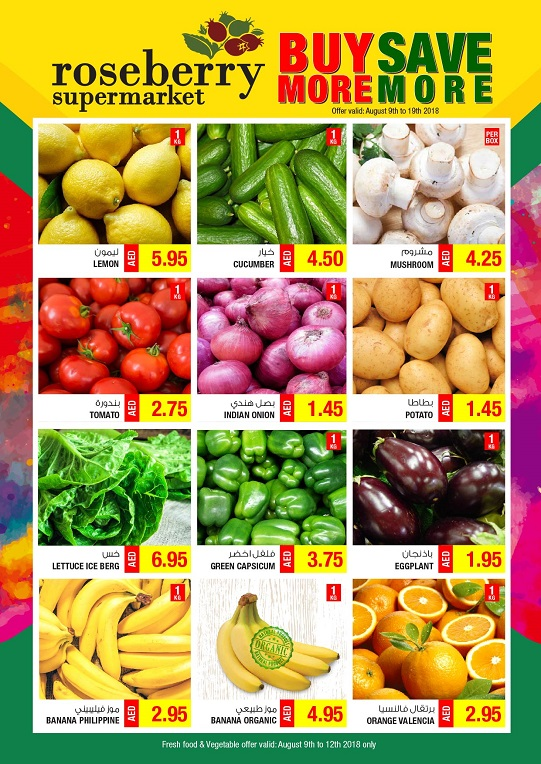 Roseberry Supermarket - BUY MORE, SAVE MORE Promotion. Offer valid from 9th to 19th August 2018 (Fresh food & Vegetable: 9th to 12th August 2018 only). Store location: Dubai & Abu Dhabi.