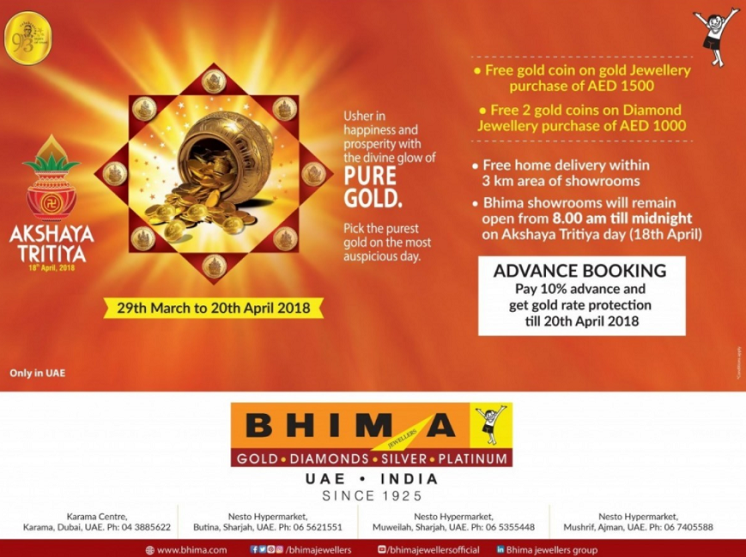 This Akshaya Tritiya usher in happiness and prosperity with the divine glow of PURE GOLD. Explore our beautifully crafted wide range of gold & diamond collection which gives you a precious glint. Pick the purest gold on the most auspicious day from Bhima. Pay 10% of advance and get GOLD RATE PROTECTION until 20th April 2018. FREE GOLD COIN on Gold Jewellery Purchase worth AED 1500/- and 2 GOLD COINS FREE on Diamond Jewellery Purchase worth AED 1000/-. FREE HOME DEIVERY in Dubai, Sharjah and Ajman (within the radius of 3 km from showrooms on Akshaya Tritiya day – 18th April, from 8 am to 1 pm). Conditions Apply and Offer available only in UAE