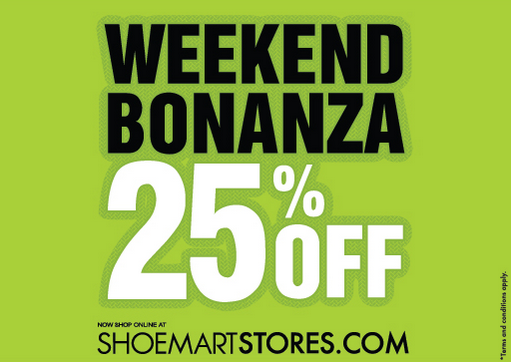 Shoe Mart - Weekend Bonanza. Get 25% off on ALL ITEMS! Shop for men, ladies and kid's products across our UAE stores from 1st until 4th November. Not valid in Outlet Mall.  T&C apply.
