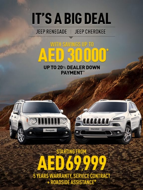 It's a Big Deal. JEEP RANGE now starting from AED 69,999* with savings up to AED 30,000*. Up to 20% Dealer Downpayment Contribution*. 5 year warranty, service and roadside assistance*. 1st November to 16th December, 2017. *T&C Apply.