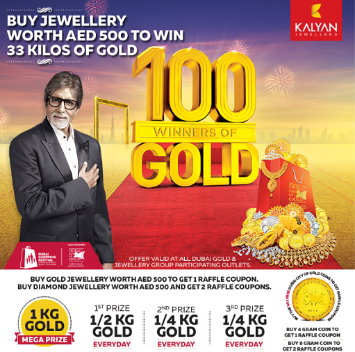 Kalyan Jewellers - Buy Jewellery worth AED 500 to win 33 kilos of gold! Buy gold jewellery worth AED 500 to get 1 raffle coupon. Buy Diamond jewellery worth AED 500 and get 2 raffle coupons. 100 WINNERS OF GOLD! Offer valid at all Dubai Gold & Jewellery Group participating outlets. T&C apply.
