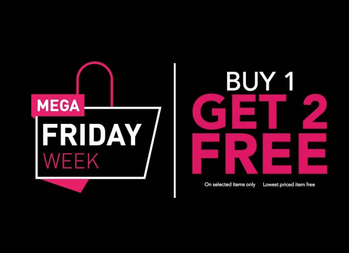 Mega Friday Week @ Milano. Buy 1 Get 2 Free on selected items only.