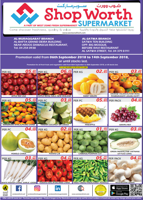 Shop Worth Supermarket offer. Offer available at Al Muraqqabat and Al Satwa branch. Promotion valid from 06th September 2018 to 14th September 2018, or until stocks last. Promotion for all fresh fruits and vegetables valid from 06th September to 08th September 2018, or till stocks last.