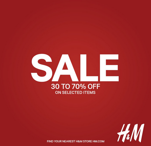 H&M - SALE 30% to 70% off on selected items.