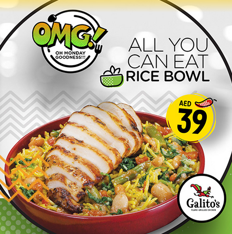 Incredi-bowl Mondays are here! Galito's OMG Monday (Oh Monday Goodness) brings you an ALL-YOU-CAN-EAT RICE BOWL OFFER for only AED39!  Validity: Mondays only. T&C apply.