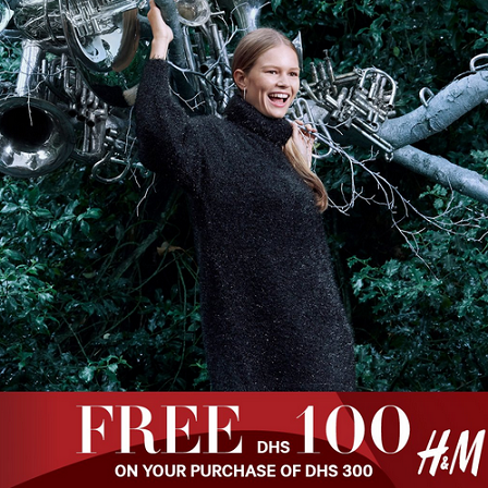H&M - Spend DHS 300 and get DHS 100 off on our fabulous fashion for all. This offer is valid only from 23 November until 25 November.