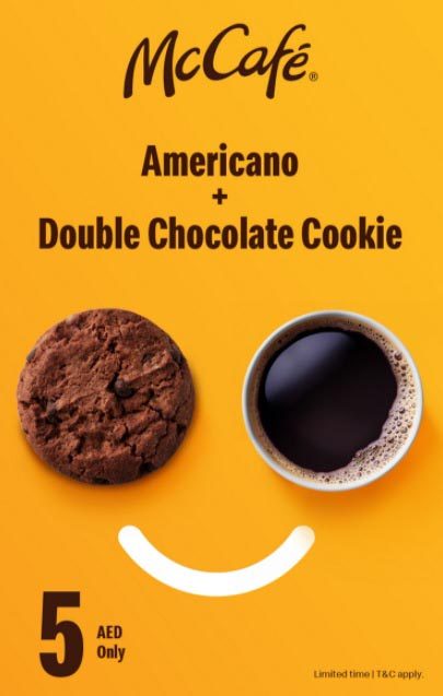 McDonald's - Make good days better for 5 AED only!  Enjoy an Americano and your choice of a Double Chocolate Cookie, Milk Chocolate Chunk Cookie or Sugar Donut.