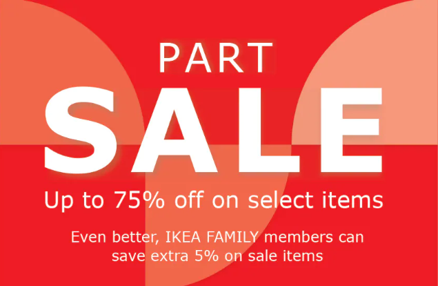 IKEA - Part Sale. Up to 75% off on select items.