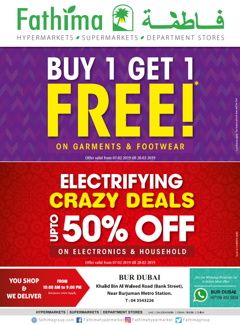 Buy1 Get 1 Free and Electrifying Crazy Deals. Offer valid at Fathima Hypermarket, Bur Dubai branch between 7th and 28th of February.
