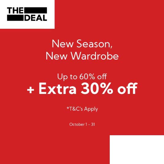 New Season , New Wardrobe Up to 60% Off + 30 Extra Off on Selected items @ The Deal
