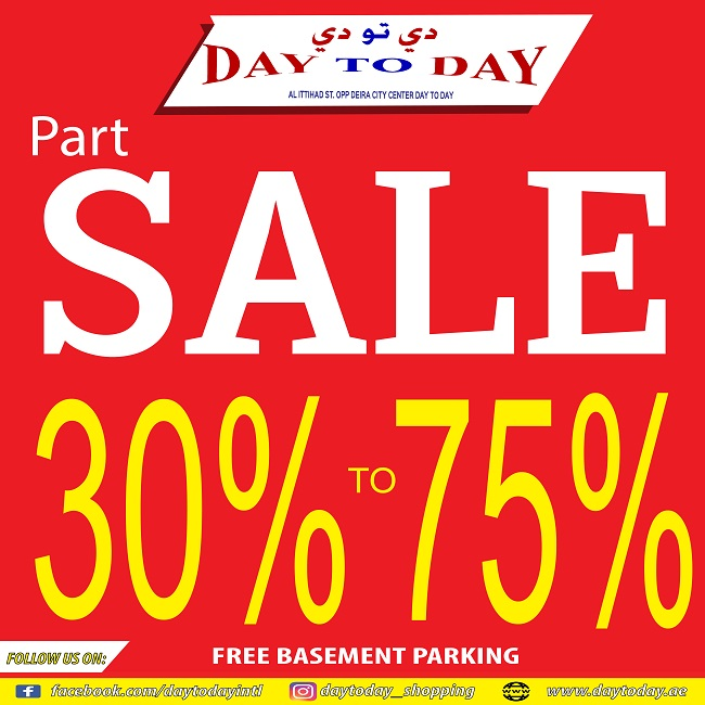 Day To Day - Part Sale 30% to 75%. Take advantage of this fantastic offer happening now until 4 August, 2018 at Day To Day across Deira City Center Metro in Deira, Dubai