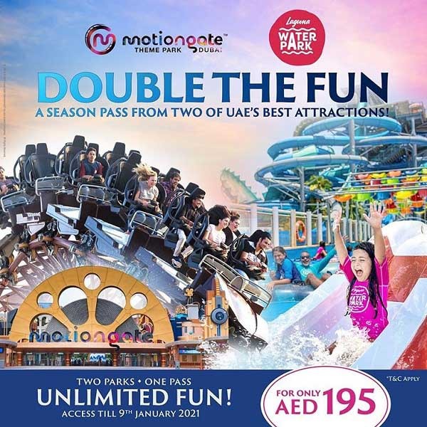 Dubai's coolest waterpark, Laguna Waterpark and MOTIONGATE Dubai have teamed up to offer the ultimate 2-for-1 pass. For just AED 195 guests can gain UNLIMITED access to both parks. Two Parks, One Pass. UNLIMITED FUN access till 9th January 2021
