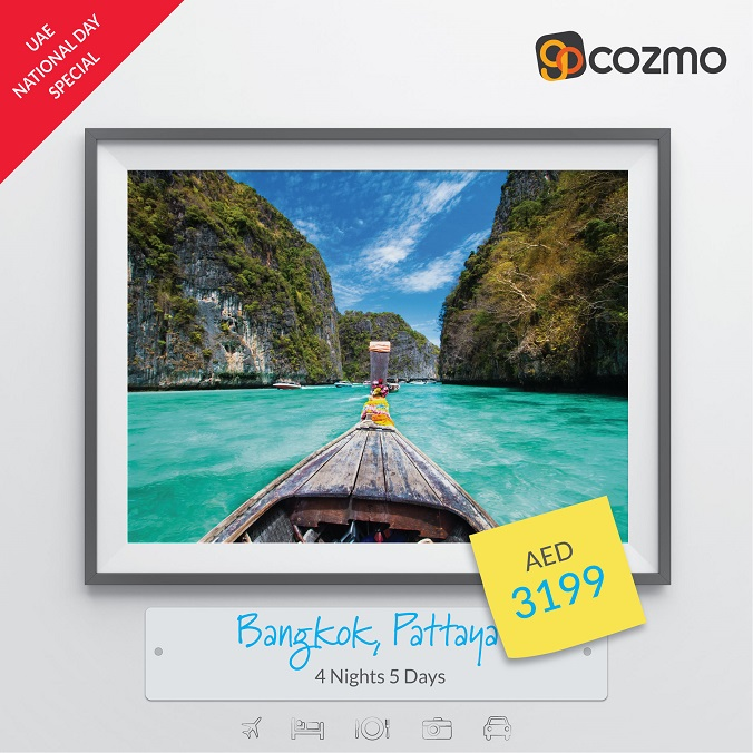 UAE National Day Special.  Visit Bangkok & Pattaya - 4 Nights AED 3,199.  Book Now @ Gocozmo.com