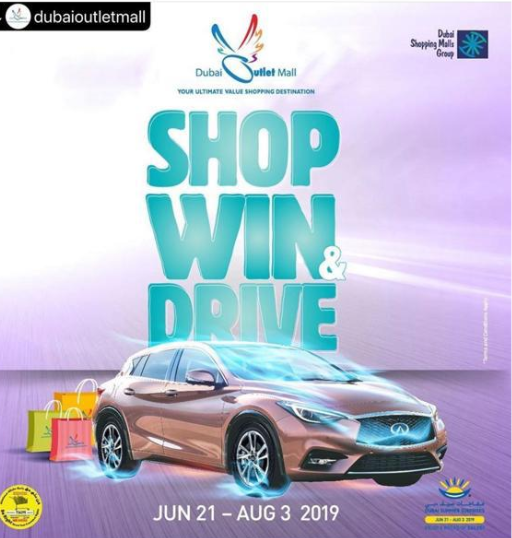 Shop Win & Drive with Dubai Outlet Mall. Promotion valid from June 21st until August 3rd 2019.