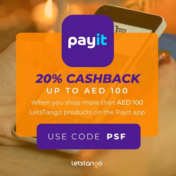 Get 20% Cashback up to AED 100 when you shop for LetsTango products on the Payit wallet app. Promo code is valid until 31st January 2021.