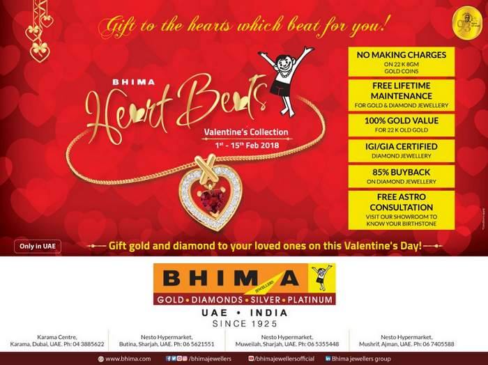 Gift gold & diamond for your loved ones on this Valentine's Day! Bhima Heartbeats, Valentine's collection from Bhima, is perfectly designed for the hearts which beats for you. Choose from our exclusive designs of gold & diamond jewellery! Available only at Bhima UAE showrooms from 1st to15th February 2018. Conditions Apply.