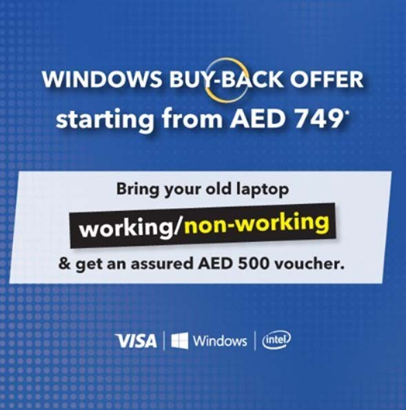 Windows Buyback 2021 @ Sharaf DG. Windows Buy Back Offer Starting from AED 749*. Bring your old laptop & get an assured AED 500 Voucher. * Conditions Apply