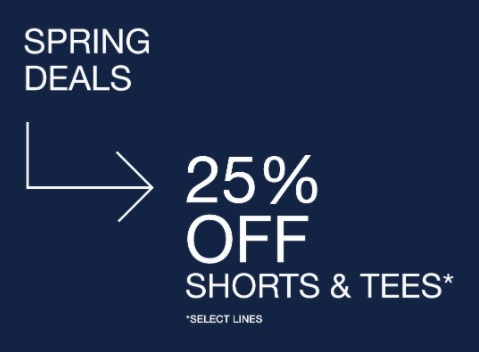 Spring Deals @ GAP. 25% Off on shorts & tees. *Select lines.