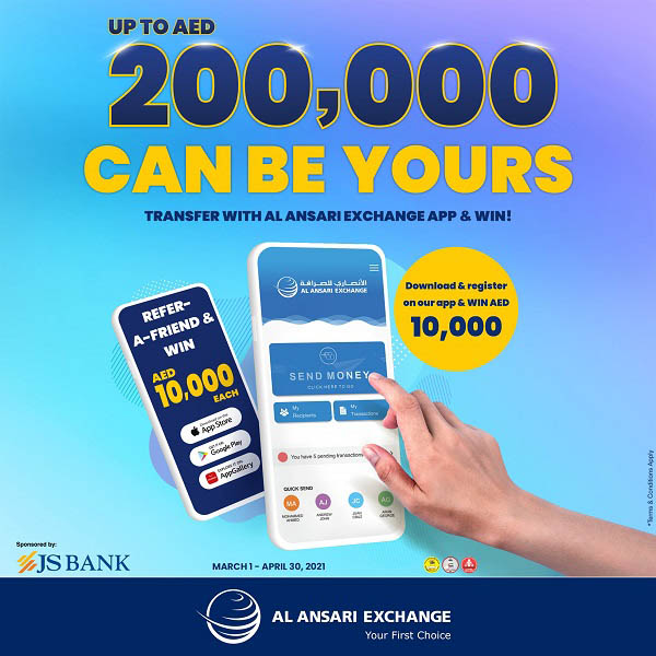 Send money through the Al Ansari Exchange Mobile App for a chance to win AED 200,000 in cash. You can also download the app and register a new account for the chance to win AED 10,000* or refer-a-friend and the both of you can win AED 20,000*. Promotion period: March 1 until April 30, 2021.  Terms and Conditions Apply