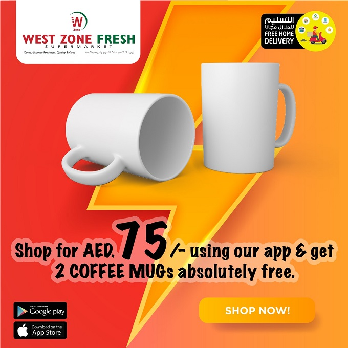 Great news! Shop for AED 75/- from West Zone Fresh online app and get 2 pcs COFFEE MUG absolutely free. Hurry, grab the offer now! Offer valid till stocks last.