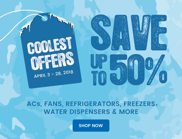 PLUG INS - Coolest Offers. Save up to 50%. Beat the heat with cool offers on ACs, Fans, Refrigerators, Freezers, Water Dispensers & more. April 3 - 28, 2018.
