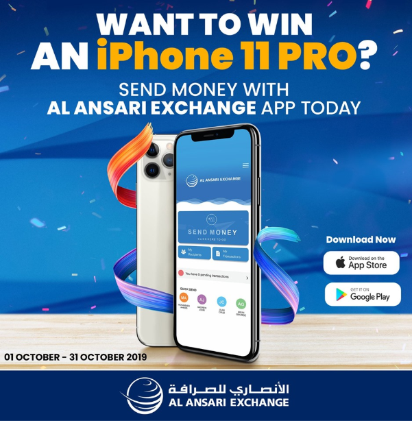 Send money exclusively through Al Ansari Exchange Mobile App and get a chance to win an iPhone 11 Pro. Promotion Period:  01 Oct 2019 – 31 Oct 2019. Draw Date: The draw will be held on 11 November 2019. T&C apply.