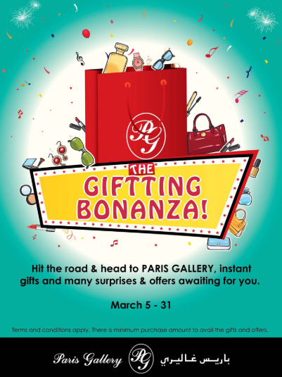 Hit the road and head to PARIS GALLERY, instant gifts and many surprises & offers awaiting for you. March 5 to 31