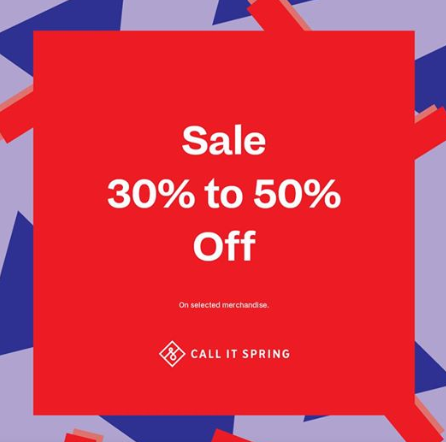 Call It Spring - SALE. 30% to 50% Off on selected merchandise.