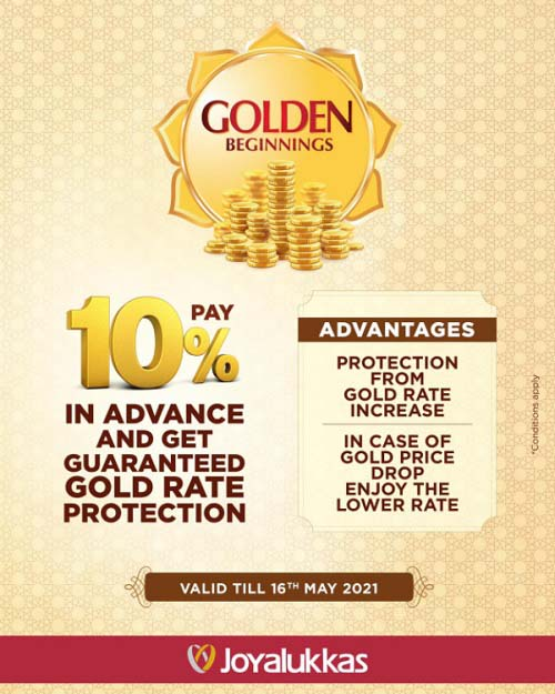 Get guaranteed gold rate protection when you pay 10% advance in Joyalukkas stores. If the rate drops, you get the lower rate.