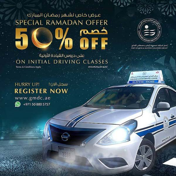 Special Ramadan Offer. Available 50% Off Discount on initial training fee. Also stand a chance to win a free driving course from Galadari Motor Driving Center. Offer valid until 31st May 2021