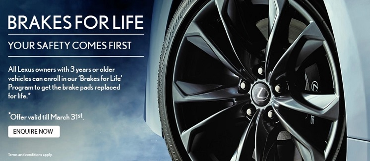 BRAKES FOR LIFE. Lexus owners of 3 years-old vehicles or more will benefit from the new program and can enroll to get their brake pads replaced for FREE for life.