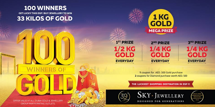 100 WINNERS. Get lucky this DSF! Buy jewellery to win 33 kilos of gold. 1 coupon for AED 500 gold purchase. 2 coupons for diamond purchase worth AED 500. Offer valid at all Dubai Gold & Jewellery Group participating outlets.