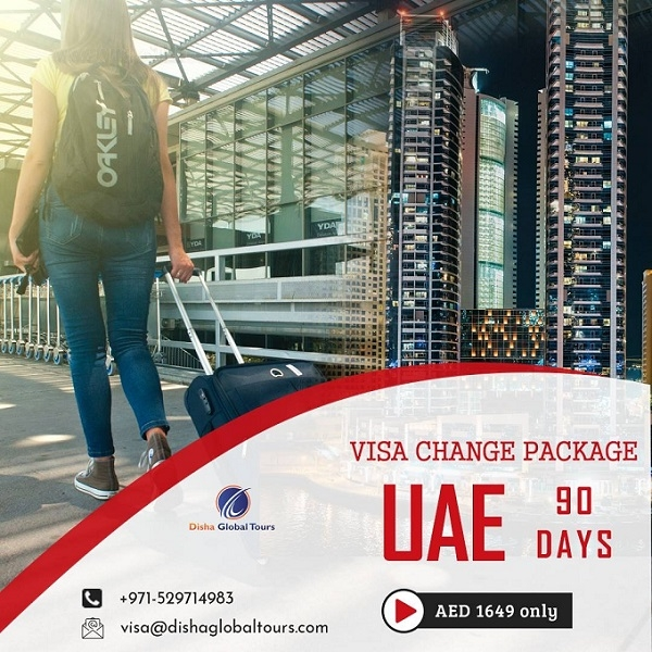 Disha Global Tours - Visa Change Package. 90 days AED 1649 only.