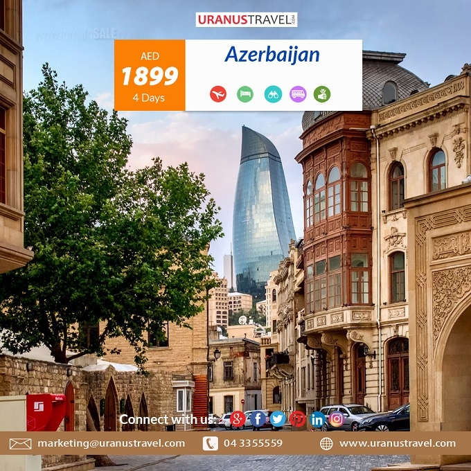 Uranus Travel & Tours - Baku Tour Package AED 1899. Package Includes: Flight, 4* Hotel, Return Airport Transfer,  Daily Breakfast