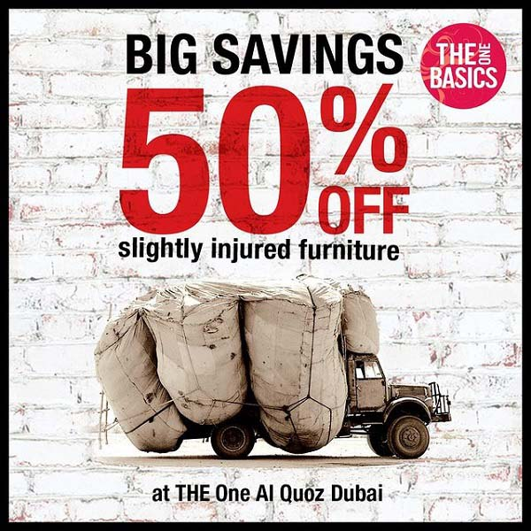 Big Savings. 50% Off slightly injured Furniture @ The One. Offer Available In-Store at Al Quoz Basics only. Limited stock available.