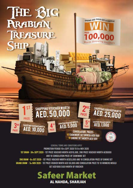 Spend AED 100 & get a chance to win AED 100,000 worth shopping vouchers and many more exciting prizes at The Big Arabian Treasure Ship in Safeer Market, Al Nahda, Sharjah.