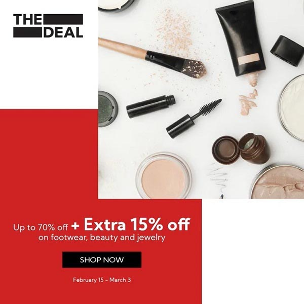 Up to 70% off + Extra 15% Off on Footwear ,Beauty and Jewelry @ The Deal