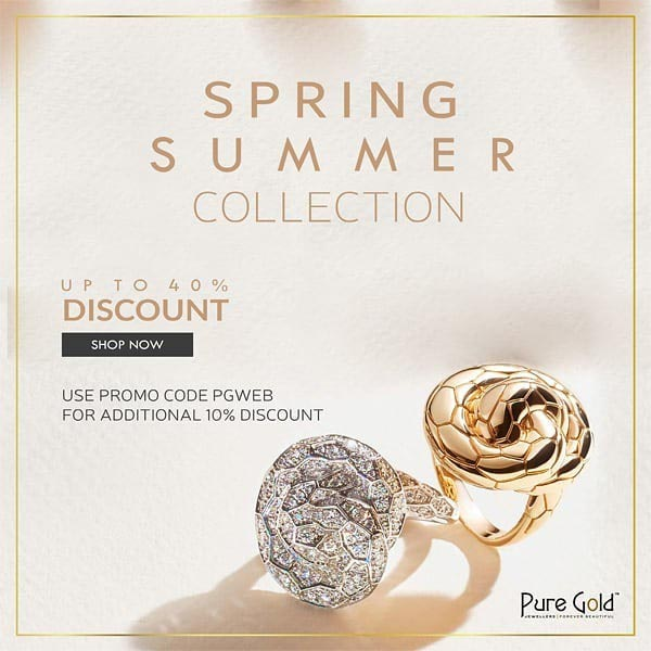 Spring / Summer Collection. Up to 40% Discount. Use Promo Code PGWEB for an additional 10% Discount at Pure Gold Jewellers