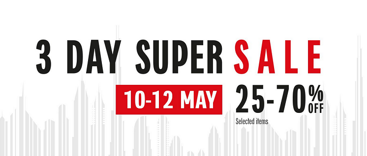 3 Day Super Sale. 25-70% off on selected items at Galeries Lafayette. 10-12 May 2018.